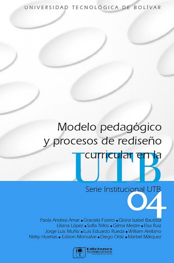 Modelo pedagógico y procesos de rediseño curricular en la UTB